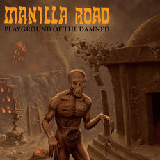Playground of the Damned mp3 Album by Manilla Road