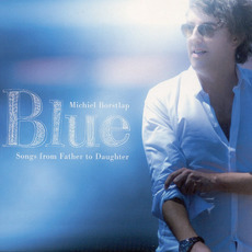 Blue: Songs from Father to Daughter by Michiel Borstlap