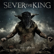 Outbreak by Sever The King