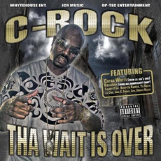 Tha Wait Is Over by C-Rock
