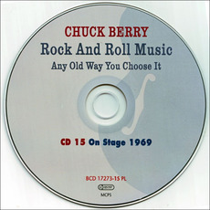 Rock And Roll Music Any Old Way You Choose It, CD15: On Stage 1969 by Chuck Berry
