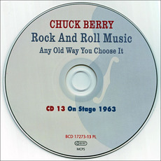 Rock And Roll Music Any Old Way You Choose It, CD13: On Stage 1963 by Chuck Berry