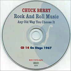 Rock And Roll Music Any Old Way You Choose It, CD14: On Stage 1967 by Chuck Berry