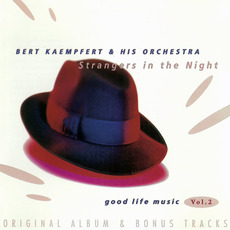 Good Life Music, Vol. 2: Strangers in the Night by Bert Kaempfert and His Orchestra