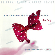 Good Life Music, Vol. 4: Swing by Bert Kaempfert and His Orchestra