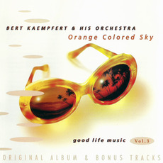 Good Life Music, Vol. 3: Orange Colored Sky by Bert Kaempfert and His Orchestra