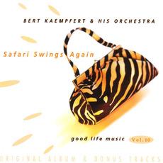 Good Life Music, Vol. 10: Safari Swings Again mp3 Artist Compilation by Bert Kaempfert and His Orchestra