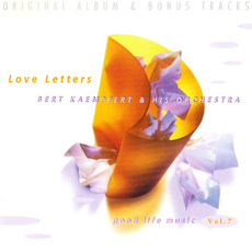 Good Life Music, Vol. 7: Love Letters by Bert Kaempfert and His Orchestra