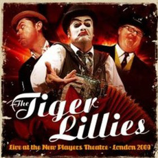 Live at the New Players Theatre mp3 Live by The Tiger Lillies
