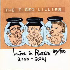 Live in Russia 2000-2001 mp3 Live by The Tiger Lillies