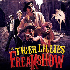 Freakshow mp3 Live by The Tiger Lillies