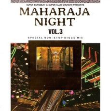 Maharaja Night Vol. 3: Special Non-Stop Disco Mix mp3 Compilation by Various Artists