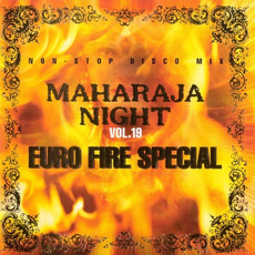 Maharaja Night Vol. 19: Non-Stop Disco Mix - Euro Fire Special mp3 Compilation by Various Artists