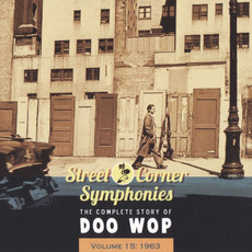 Street Corner Symphonies: The Complete Story of Doo Wop, Volume 15 by Various Artists