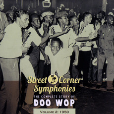 Street Corner Symphonies: The Complete Story of Doo Wop, Volume 2 by Various Artists