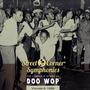 Street Corner Symphonies: The Complete Story of Doo Wop, Volume 2