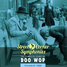 Street Corner Symphonies: The Complete Story of Doo Wop, Volume 8 by Various Artists