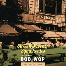 Street Corner Symphonies: The Complete Story of Doo Wop, Volume 12 by Various Artists