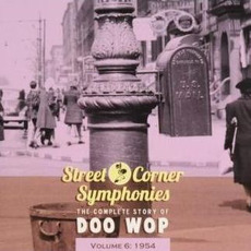 Street Corner Symphonies: The Complete Story of Doo Wop, Volume 6 by Various Artists