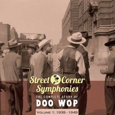 Street Corner Symphonies: The Complete Story of Doo Wop, Volume 1 mp3 Compilation by Various Artists