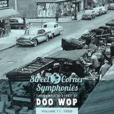 Street Corner Symphonies: The Complete Story of Doo Wop, Volume 11 by Various Artists