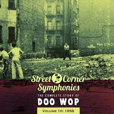 Street Corner Symphonies: The Complete Story of Doo Wop, Volume 10 by Various Artists