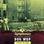 Street Corner Symphonies: The Complete Story of Doo Wop, Volume 10