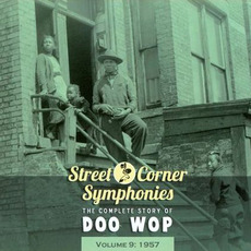 Street Corner Symphonies: The Complete Story of Doo Wop, Volume 9 by Various Artists