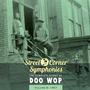 Street Corner Symphonies: The Complete Story of Doo Wop, Volume 9