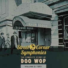 Street Corner Symphonies: The Complete Story of Doo Wop, Volume 3 mp3 Compilation by Various Artists