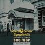 Street Corner Symphonies: The Complete Story of Doo Wop, Volume 3