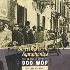 Street Corner Symphonies: The Complete Story of Doo Wop, Volume 13 mp3 Compilation by Various Artists