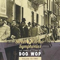 Street Corner Symphonies: The Complete Story of Doo Wop, Volume 13