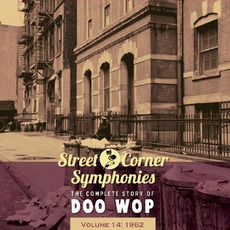 Street Corner Symphonies: The Complete Story of Doo Wop, Volume 14 by Various Artists