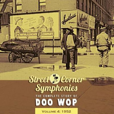 Street Corner Symphonies: The Complete Story of Doo Wop, Volume 4 mp3 Compilation by Various Artists