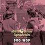 Street Corner Symphonies: The Complete Story of Doo Wop, Volume 7