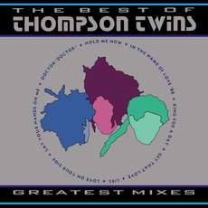 The Best of Thompson Twins: Greatest Mixes mp3 Remix by Thompson Twins