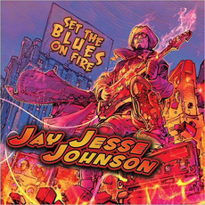 Set The Blues On Fire mp3 Album by Jay Jesse Johnson