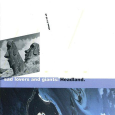 Headland mp3 Album by Sad Lovers and Giants