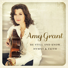 Be Still and Know... Hymns & Faith mp3 Artist Compilation by Amy Grant