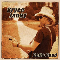 Delta Road mp3 Album by Bryce Janey