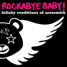 Lullaby Renditions of Aerosmith mp3 Album by Rockabye Baby!
