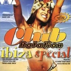 Club Rotation: Ibiza Special mp3 Compilation by Various Artists