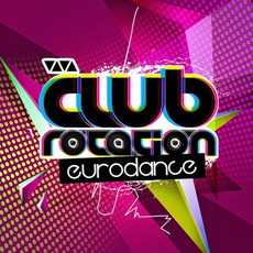 Club Rotation: Eurodance mp3 Compilation by Various Artists