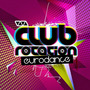 Club Rotation: Eurodance