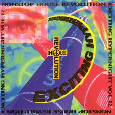 Nonstop House Revolution Exciting Hyper Night Vol. 12 by Various Artists