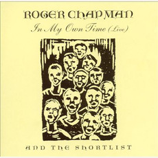 In My Own Time (Live) mp3 Live by Roger Chapman and The Shortlist