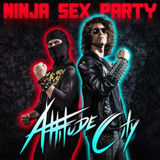 Attitude City mp3 Album by Ninja Sex Party