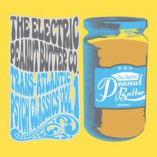 Trans-Atlantic Psych Classics Vol.1 mp3 Album by The Electric Peanut Butter Company