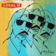 Hey, Killer mp3 Album by Local H